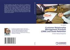 Copertina di Customer Relationship Management Practices (CRM) and Guest Retention