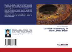 Bookcover of Electrochemical Decay of Plain Carbon Steels
