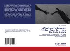 Bookcover of A Study on the Guidance Needs of Pupils for 11th & 8th Grade Schools