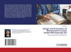 Обложка Design and Evaluation of Mometasone Furoate loaded Microsponge Gel