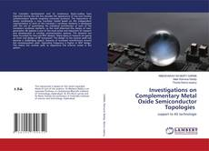 Bookcover of Investigations on Complementary Metal Oxide Semiconductor Topologies