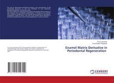 Bookcover of Enamel Matrix Derivative in Periodontal Regeneration