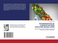 Bookcover of DETERMINATION OF VARIOUS FACTORS AFFECTING BLOOD LIPIDS