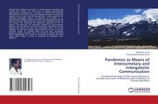 Bookcover of Pandemics as Means of Intercometary and Intergalactic Communication