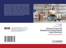 Capa do livro de Virtual Control Of Wheelchair Using Simple Hand Gestures