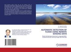 Bookcover of AUTOMATIC DETECTION OF FLOOD USING REMOTE SENSING DATA