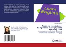 Bookcover of Assessing Interactional Competence through paired speaking tasks
