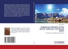 Bookcover of Indigenous Peoples of the Arctic, Subarctic, and Great Basin