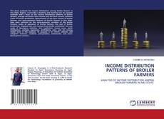 Bookcover of INCOME DISTRIBUTION PATTERNS OF BROILER FARMERS