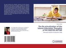 Bookcover of The Re-actualization of the Islamic Education Thoughts of KH HASYIM ASY'ARI