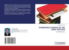 Bookcover of PIGMENTED LESIONS OF THE ORAL MUCOSA