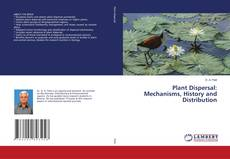 Bookcover of Plant Dispersal: Mechanisms, History and Distribution