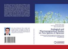 Bookcover of Ecological and Pharmacognostical Studies on Two Species of Apiaceae