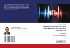Bookcover of Power Institutionalization and Nation-state Building