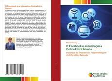 Capa do livro de O Facebook e as Interações Online Entre Alunos