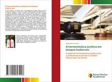 Bookcover of A hermenêutica jurídica em tempos hodiernos