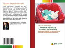 O processo de logística reversa do lixo hospitalar kitap kapağı