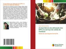 Bookcover of A importância da utilização dos EPI's no serviço de coleta de resíduos