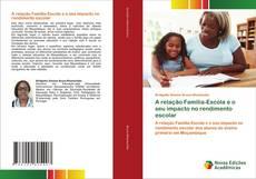Portada del libro de A relação Família-Escola e o seu impacto no rendimento escolar