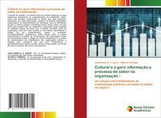 Cultural e o gerir informação e processo de saber na organização : kitap kapağı