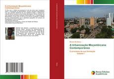Copertina di A Urbanização Moçambicana Contemporânea