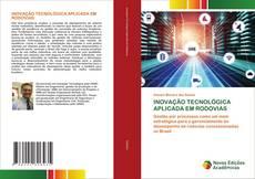 Bookcover of INOVAÇÃO TECNOLÓGICA APLICADA EM RODOVIAS