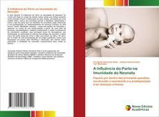 Обложка A Influência do Parto na Imunidade do Neonato