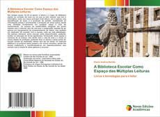 Buchcover von A Biblioteca Escolar Como Espaço das Múltiplas Leituras
