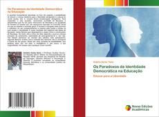 Bookcover of Os Paradoxos da Identidade Democrática na Educação
