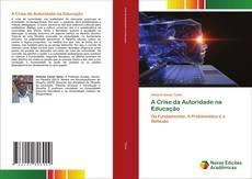 Bookcover of A Crise da Autoridade na Educação