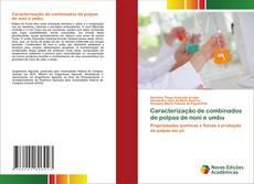 Bookcover of Caracterização de combinados de polpas de noni e umbu