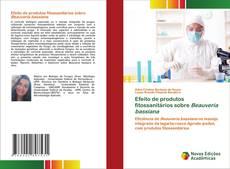 Capa do livro de Efeito de produtos fitossanitários sobre Beauveria bassiana