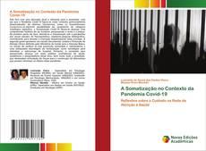 Bookcover of A Somatização no Contexto da Pandemia Covid-19