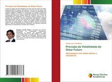Bookcover of Previsão da Volatilidade do Dólar Futuro