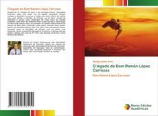 Bookcover of O legado de Dom Ramón López Carrozas