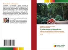Bookcover of Produção de café orgânico