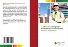 Bookcover of A Internacionalização da Engenharia Civil Portuguesa