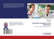 Bookcover of Scientific Creativity in the Classroom