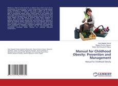 Bookcover of Manual for Childhood Obesity: Prevention and Management
