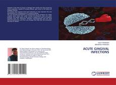 Bookcover of ACUTE GINGIVAL INFECTIONS