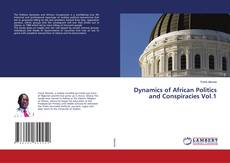Bookcover of Dynamics of African Politics and Conspiracies Vol.1