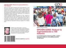 Bookcover of OPCIÓN CERO: Reducir la superpoblación a 100 millones