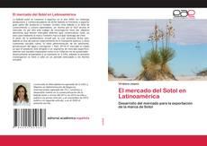 Bookcover of El mercado del Sotol en Latinoamérica