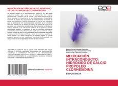 Buchcover von MEDICACIÓN INTRACONDUCTO: HIDRÓXIDO DE CALCIO PROPOLEO CLORHEXIDINA