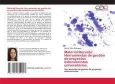 Copertina di Material Docente: Herramientas de gestión de proyectos extensionistas universitarios.