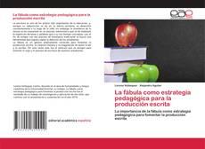 Couverture de La fábula como estrategia pedagógica para la producción escrita