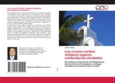 Bookcover of Las cruces verdes: antiguos lugares comunitarios olvidados