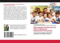 Portada del libro de Percepción del Uso de las TIC en Niños de Educación Preescolar