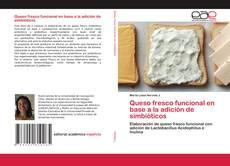 Capa do livro de Queso fresco funcional en base a la adición de simbióticos