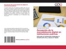 Capa do livro de Percepción de la mercadotecnia digital en instituciones públicas